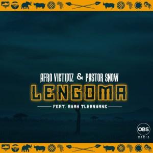 Afro Victimz & Pastor Snow - Lengoma (feat. Ayah Tlhanyane)