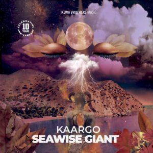KAARGO - SEAWISE GIANT EP
