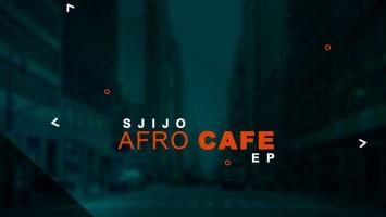 Sjijo - Afro Cafe EP