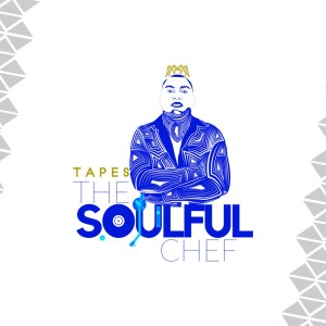 Tapes - The Soulful Chef EP