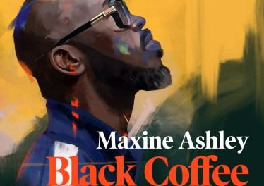 Black Coffee - You Need Me (feat. Sun-El Musician & Maxine Ashley)