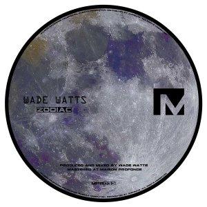 Wade Watts - Zodiac EP