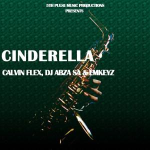 Calvin Flex, Dj Abza SA & Emkeyz - Cinderella (Original Mix)