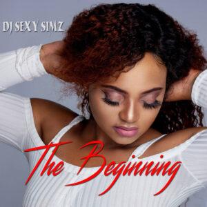 DJ Sexy Simz - The Beginning EP