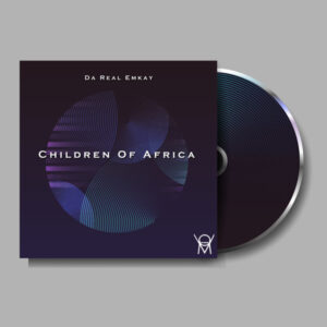 Da Real Emkay - Children Of Africa EP