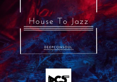 Deepconsoul - House To Jazz EP