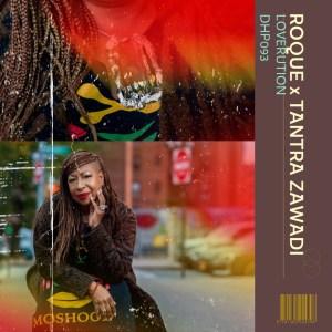 Roque & Tantra Zawadi - Loverution (Original Mix)