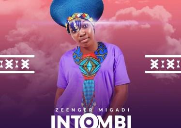 Zeenger Migadi - Intombi Yom Zulu (feat. Nhlakanipho Nzama)