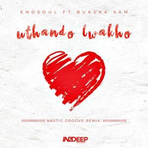 Enosoul - Uthando Lwakho (Nastic Groove Remix)