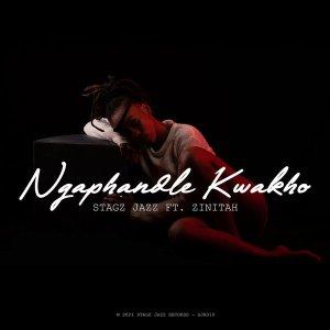 Stagz Jazz & Zinitah - Ngaphandle Kwakho (Original Mix)