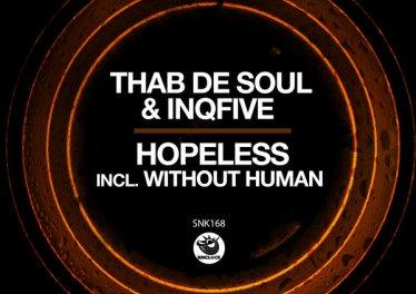 Thab De Soul & InQfive - Hopeless (Original Mix)