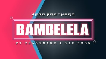Afro Brotherz - Bambelela (feat. Trade Mark & Sir Leon)