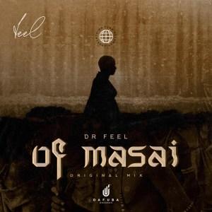 Dr Feel - Of Masai (Original Mix)