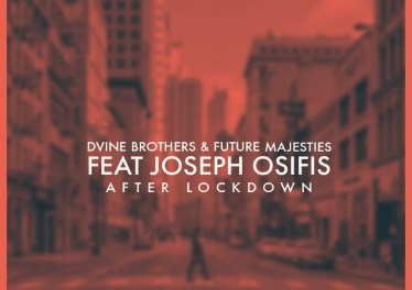 D'vine Brothers & Future Majesties - After Lockdown (feat. Joseph Osifis)