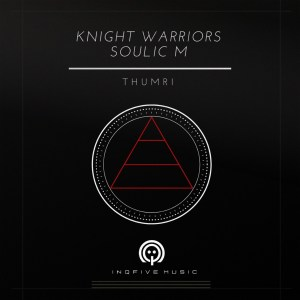 Knight Warriors & Soulic M - Thumri (Original Mix)