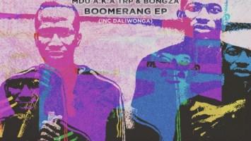 Mdu a.k.a TRP & Bongza - Boomerang EP