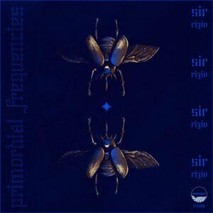 Sir Rizio - Primordial Frequencies EP