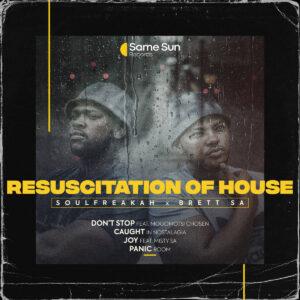 Soulfreakah & Brett SA - Resuscitation Of House EP
