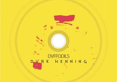DVRK Henning - Dvffodils (Album)