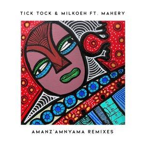 Tick Tock, milkoeh, Mahery - Amanz'amnyama (Oxygenbuntu Remix)