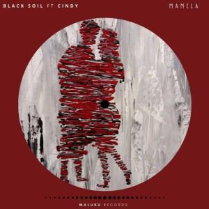 Black Soil - Mamela (feat. Cindy)
