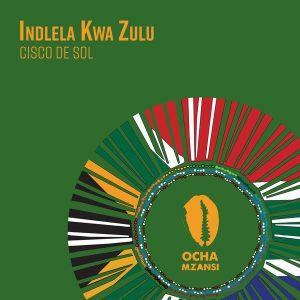 Cisco De Sol - Indlela Kwa Zulu EP