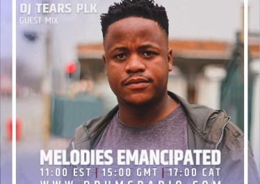 DJ Tears PLK - Melodies Emancipated Guest Mix