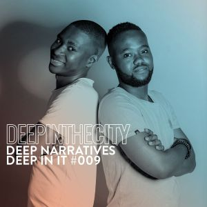 Deep Narratives - Deep In It 009 (Deep In The City)