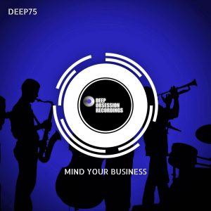Deep75 - Mind Your Business EP