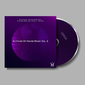 DysFoniK, BlaQ Afro-Kay, Home-Mad Djz & 18v40 - Altitude of House Music Vol. 2