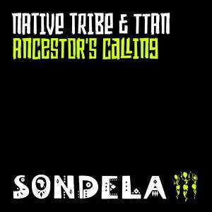 Native Tribe, Ttan - Ancestor's Calling (Enoo Napa Extended Rituals Mix)