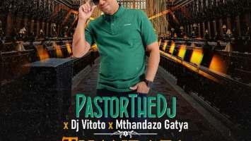 PastorTheDJ, Dj Vitoto & Mthandazo Gatya - Thandaza (Remix)