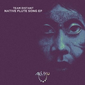 Team Distant - Native Flute Song EP
