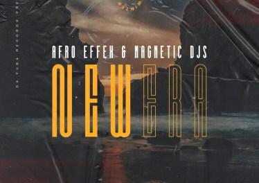 Afro Effex & Magnetic Djs - New Era (Original Mix)