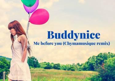 Buddynice - Me Before You (Chymamusique Remix)
