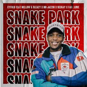 Cyfred - Snake Park (feat. Mellow, Sleazy, Mr JazziQ, Seekay & Fake Love)