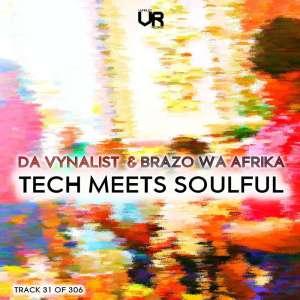 Da Vynalist & Brazo Wa Afrika - Tech Meets Soulful