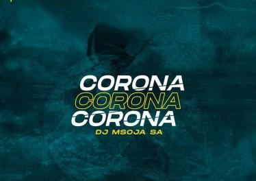 Dj Msoja SA - Corona (Afro Tech)