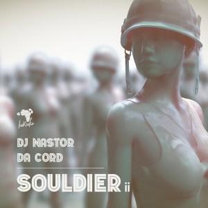 Dj Nastor & Da Cord - Souldier II