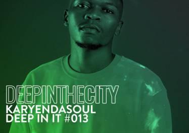 Karyendasoul - Deep In It #13 (Deep In The City)