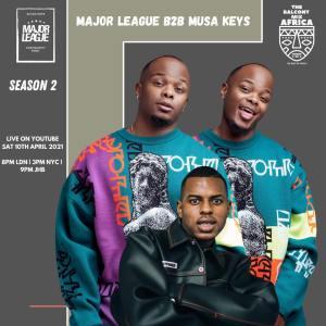 Major League & Musa Keys - Amapiano Live Balcony Mix B2B