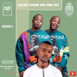 Major League & Semi Tee - Amapiano Live Balcony Mix B2B
