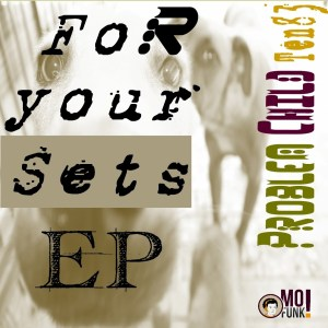 Problem Child Ten83 - For Your Sets EP, Vol. 1 (2013)