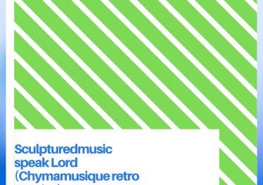 SculpturedMusic - Speak Lord (Chymamusique Retro Reprise)
