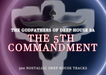 The Godfathers Of Deep House SA - The 5Th Commandment Chapter 1