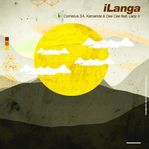 Cornelius SA, Kamanda & Dee Cee - iLanga (feat. Lady X)