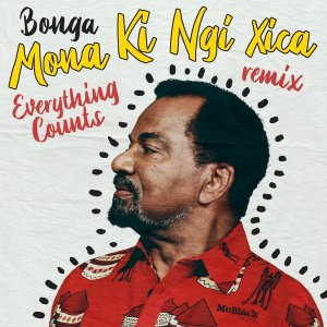 Bonga - Mona Ki Ngi Xica (Everything Counts Remix)