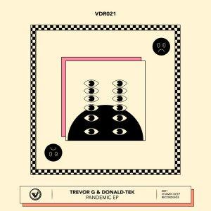 Trevor G & Donald-Tek - Pandemic EP