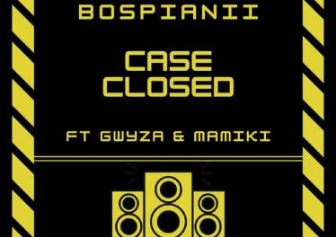 BosPianii - Case Closed (feat. Gwyza & Mamiki)