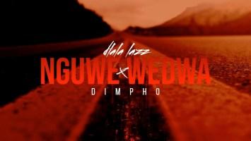 Dlala Lazz & Dimpho - Nguwe Wedwa